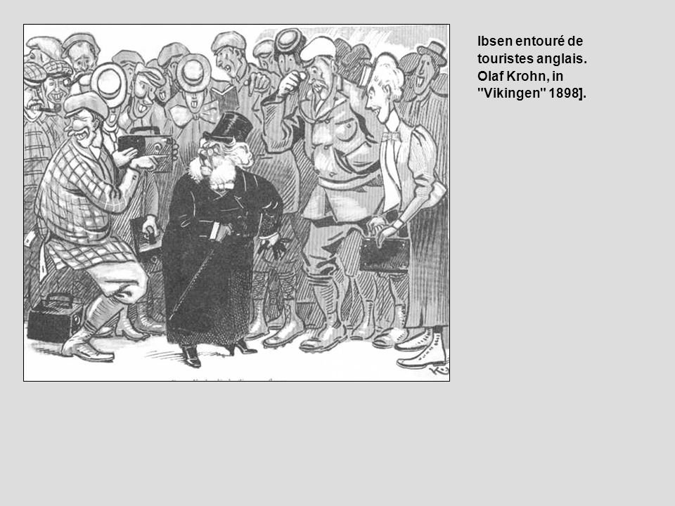 Ibsen entouré de touristes anglais. Olaf Krohn, in Vikingen 1898].